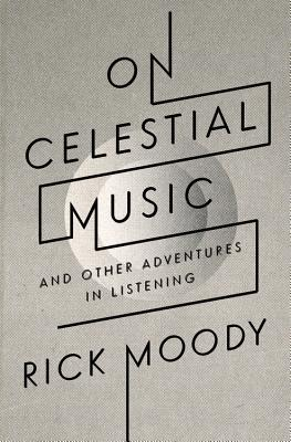 On Celestial Music By Moody, Rick