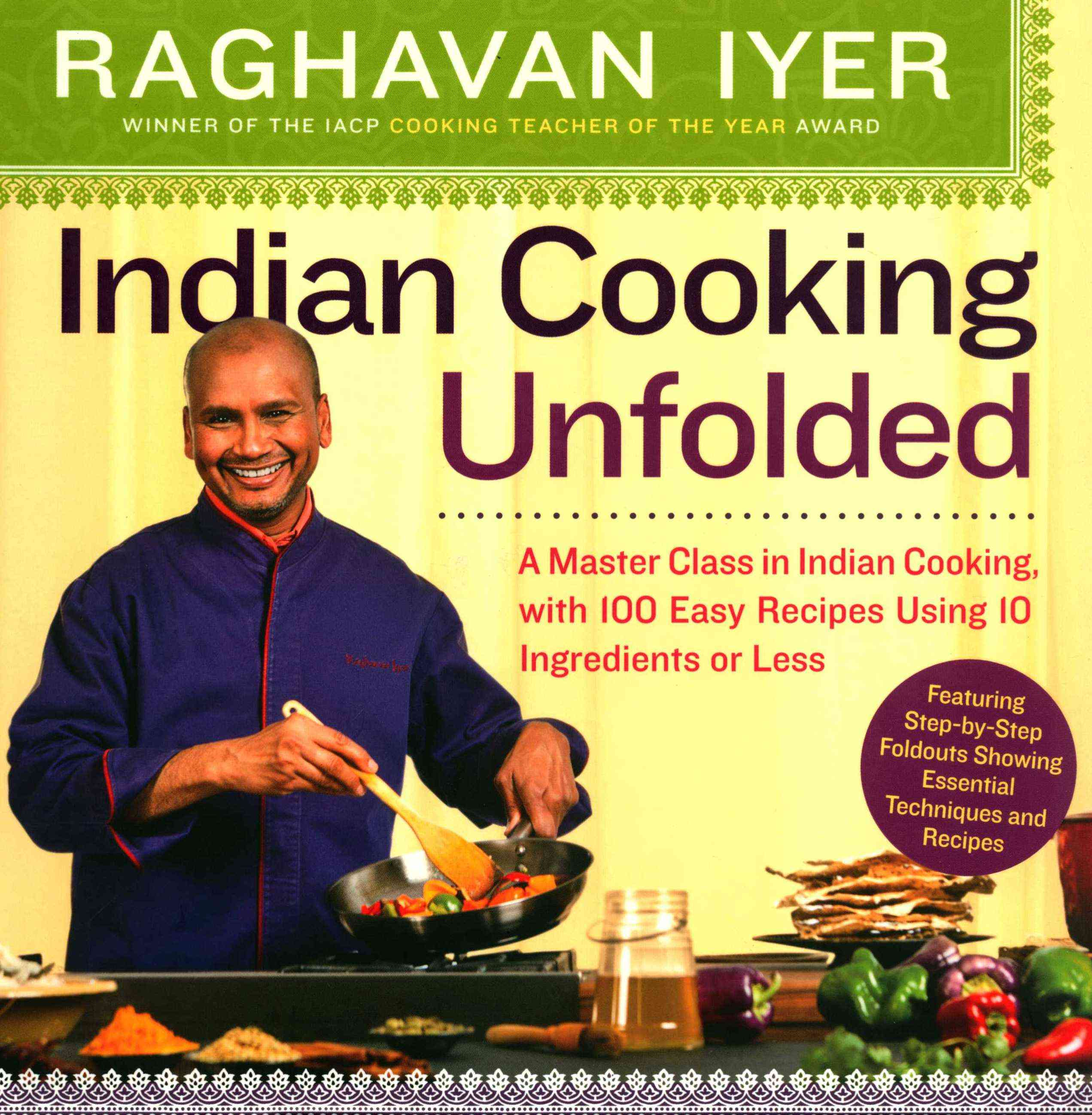 Indian Cooking Unfolded By Iyer, Raghavan