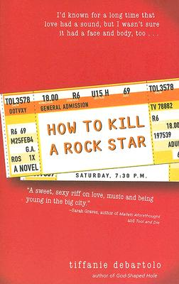How To Kill A Rock Star By Debartolo, Tiffanie